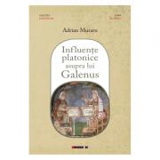 Influente platonice asupra lui Galenus - Adrian Muraru