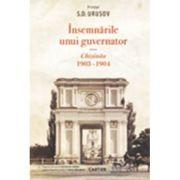 Insemnarile unui guvernator. Chisinau 1903-1904