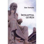 Inteleptul cetatii - Dan Tomulet