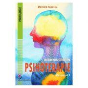 Introducere in psihoterapie vol. 1 - Daniela Ionescu