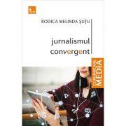 Jurnalismul convergent - Rodica Melinda Sutu