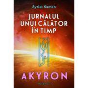 Jurnalul unui calator in timp. Akyron, volumul 1 - Syriat Namah