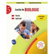 Lectia de biologie. Teorie. Aplicatii. Clasa a-V-a - Jeanina Cirstoiu, Alexandrina-Dana Grasu
