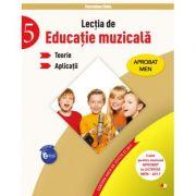 Lectia de educatie muzicala. Teorii. Aplicatii. Clasa a-V-a - Florentina Chifu