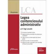 Legea contenciosului administrativ si 5 legi uzuale, editia a 10-a ( actualizat 1 septembrie 2019)