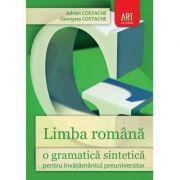 LIMBA ROMANA. O gramatica sintetica pentru invatamantul preuniversitar - Adrian Costache, Georgeta Costache