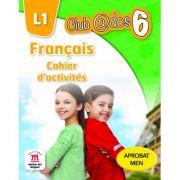 Limba moderna 1. Limba franceza. Caiet de activitati. Auxiliar pentru clasa a VI-a