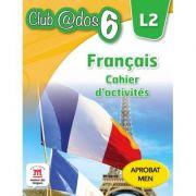 Limba moderna 2. Limba franceza. Caiet de activitati. Auxiliar pentru clasa a VI-a