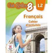 Limba moderna 2. Limba franceza. Caiet de activitati. Auxiliar pentru clasa a VIII-a
