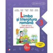 Limba si literatura romana. Caiet de lucru. Clasa a III-a - Cornelia Bertesteanu