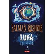 Luka si Focul Vietii. Editia 2 - Salman Rushdie