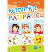 Ma pregatesc pentru scoala! Activititati matematice, domeniul stiinte (fise activitati) 5-6 ani