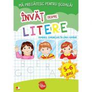 Ma pregatesc pentru scoala! Invat despre litere (fise activitati) 5-6 ani