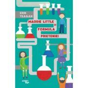 Maddie Little si formula prieteniei - Erin Teagan