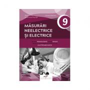 Masurari neelectrice si electrice. Manual pentru clasa a IX-a - Florin Mares