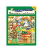 Matematica in povesti. Scaderea (Clasa 0 si Intai) - Rosemarie Shannon