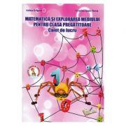 Matematica si explorarea mediului - Clasa pregatitoare - Caiet de lucru - Adina Grigore