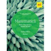 Matematica. Clasa a VIII-a. Semestrul 1. Teste. Fise de lucru. Modele de teze - Marius Antonescu, Florin Antohe, Gheorghe Iacovita