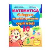 Matematica. Culegere de exercitii si probleme pentru copii isteti. Clasa 1 - Rodica Dinescu