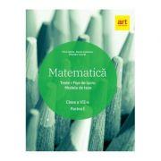 Matematica. Teste - Fise de lucru. Modele de teze. Clasa a VII-a, semestrul I - Marius Antonescu, Florin Antohe, Gheorghe Iacovita