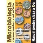 Microbiologia resurselor naturale clasa a X-a - Maria Moisiu, Viorica Milcu