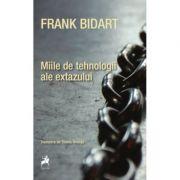 Miile de tehnologii ale extazului - Frank Bidart