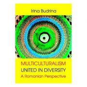 Multiculturalism: United in diversity - Irina Budrina