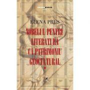 Nobelul pentru literatura ca patrimoniu geocultural - Elena Prus