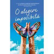 O alegere imposibila - Laurie Frankel