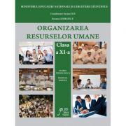 Organizarea Resurselor Umane clasa a XI-a si a XII-a. Filiera tehnologica. Profilul servicii - Suzana Camelia Ilie, Roxana Georgescu