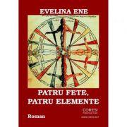Patru fete, patru elemente - Evelina Ene