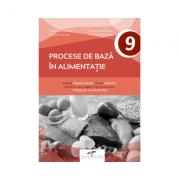 Procese de baza in alimentatie. Clasa a IX-a - Constanta Brumar