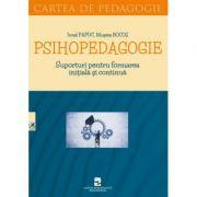 Psihopedagogie. Suporturi pentru formarea initiala si continua - Ionel Papuc, Musata Bocos