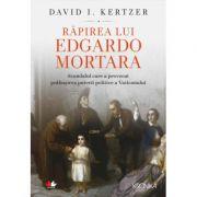 Rapirea lui Edgardo Mortara - David I. Kertzer