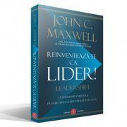 Reinventeaza-te ca lider - John C. Maxwell