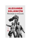 Revolutie si minciuna - Aleksandr Soljenitin