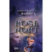 Rose Nort - Ionela Raluca Barbu