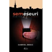 SEMESEURI pentru familii grabite - Gabriel Braic