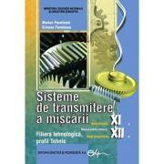 Sisteme de transmitere a miscarii clasele a XI-a, Ruta directa si a XII-a, Ruta progresiva - Marian Pavelescu, Simona Pavelescu