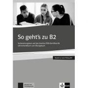 So geht's zu B2, Lehrerhandbuch passend zur neuen Prufung 2019. Vorbereitungskurs auf das Goethe-OSD-Zertifikat B2 - Uta Loumiotis, Adalbert Mazur