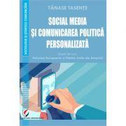 SOCIAL MEDIA SI COMUNICAREA POLITICA PERSONALIZATA - Tanase Tasente
