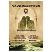 Sub apa dragonului stramb - Teodora Matei, Lucian Dragos Bogdan