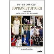 Supravietuitorii. Monarhia la inceputul secolului XXI - Peter Conradi