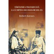 Taranimea transilvana la cumpana secolelor XIX-XX - Robert Kovacs
