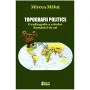 Topografii politice - Mircea Malut