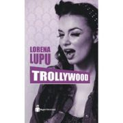 Trollywood - Lorena Lupu