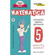 Matematica 2000+ Consolidare pentru Clasa a V-a Partea a II-a Semestrul 2 Aritmetica, Algebra, Geometrie 2017