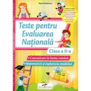 Teste pentru evaluarea nationala. Clasa a II-a. Comunicare in limba romana. Matematica si explorarea mediului - Iliana Dumitrescu