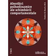Abordari psihodinamice ale schimbarii comportamentale - Fredric N. Busch