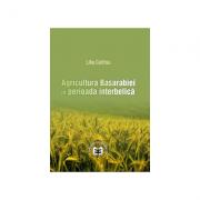 Agricultura Basarabiei in perioada interbelica- Lilia Catirau